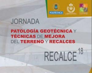 JORNADA SOBRE PATOLOGÍA GEOTÉCNICA Y LAS TÉCNICAS DE MEJORA DEL TERRENO Y RECALCES